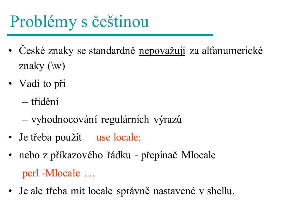 Problémy s češtinou České znaky se standardně nepovažují za alfanumerické znaky (\w) Vadí to při.
