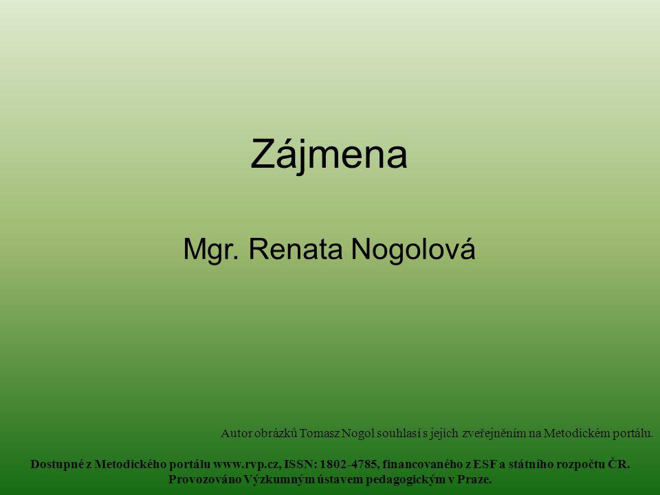 Zájmena Mgr. Renata Nogolová