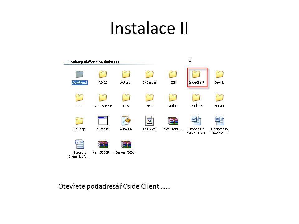 Instalace II Otevřete podadresář Cside Client ……