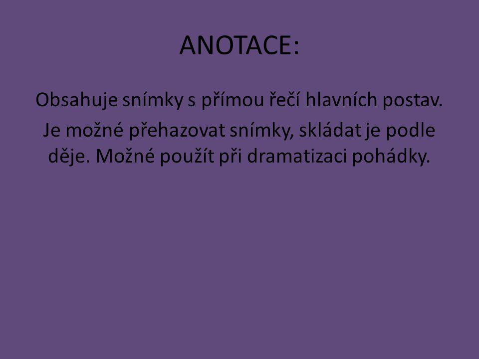 ANOTACE: Obsahuje snímky s přímou řečí hlavních postav.