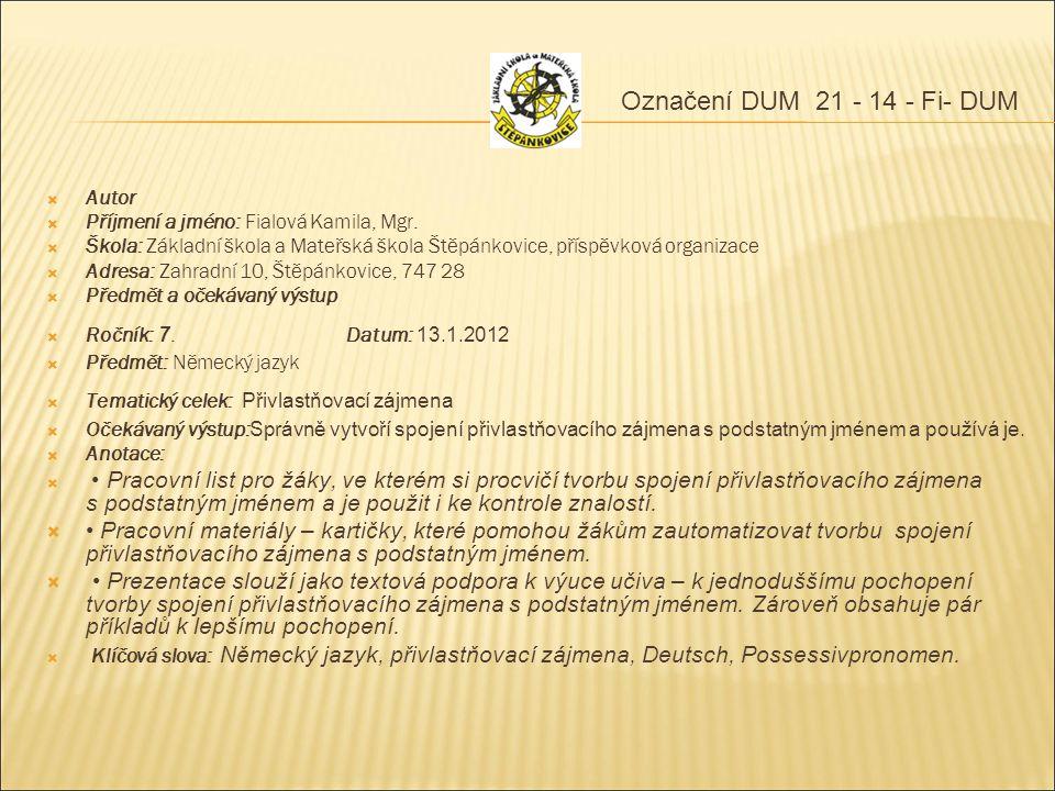 Označení DUM 21 - 14 - Fi- DUM Autor. Příjmení a jméno: Fialová Kamila, Mgr.