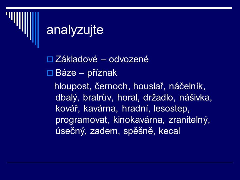 analyzujte Základové – odvozené Báze – příznak
