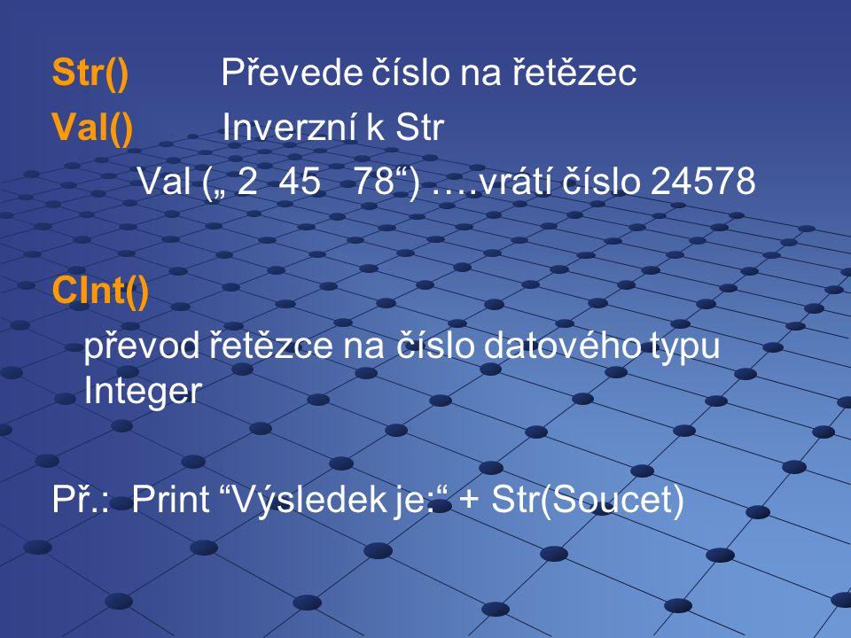 Str() Převede číslo na řetězec