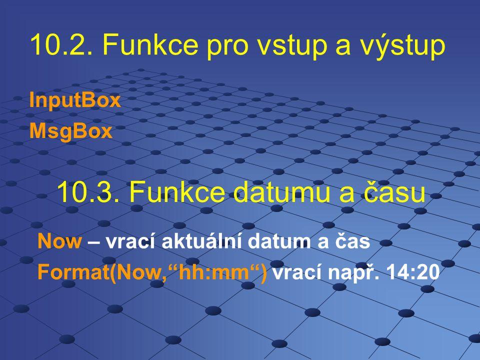 10.2. Funkce pro vstup a výstup