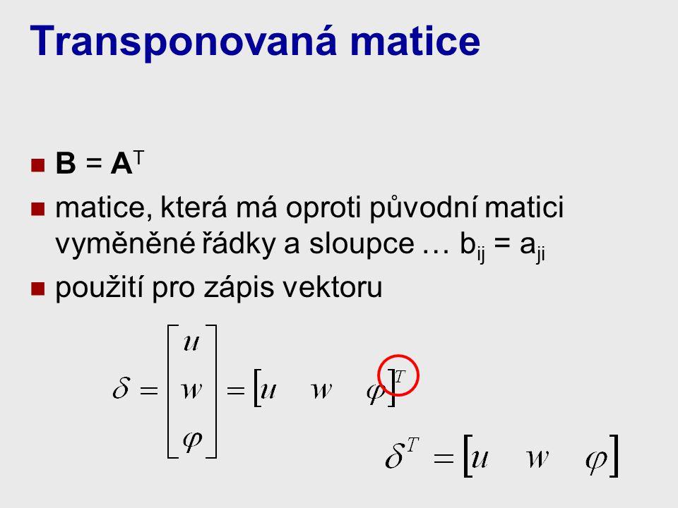 Transponovaná matice B = AT