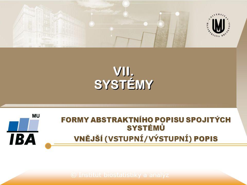 VII. SYSTÉMY FORMY ABSTRAKTNÍHO POPISU SPOJITÝCH SYSTÉMŮ