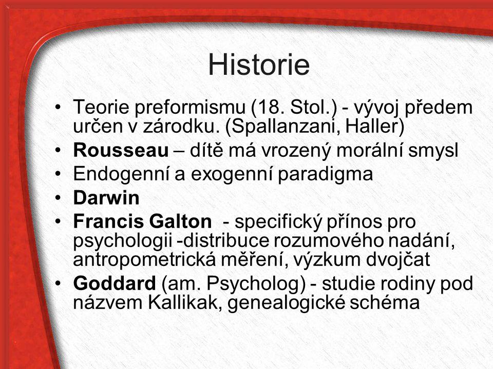 Historie Teorie preformismu (18. Stol.) - vývoj předem určen v zárodku. (Spallanzani, Haller) Rousseau – dítě má vrozený morální smysl.