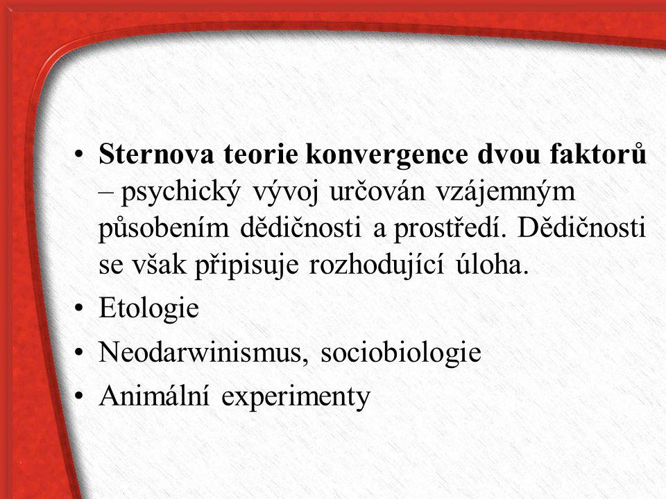 Sternova teorie konvergence dvou faktorů – psychický vývoj určován vzájemným působením dědičnosti a prostředí. Dědičnosti se však připisuje rozhodující úloha.