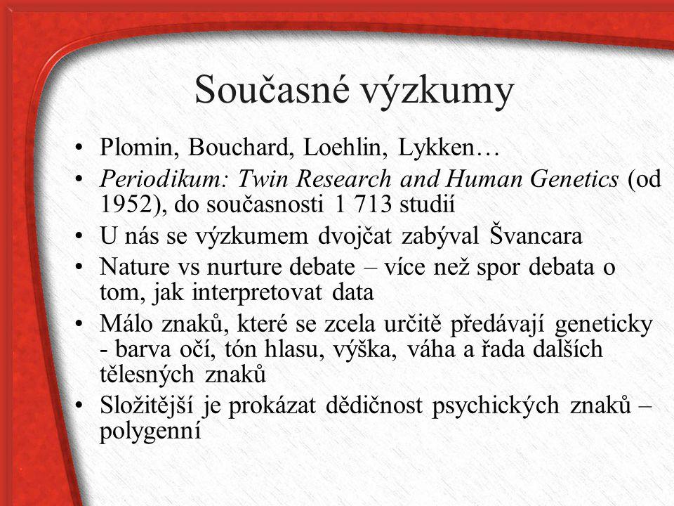 Současné výzkumy Plomin, Bouchard, Loehlin, Lykken…
