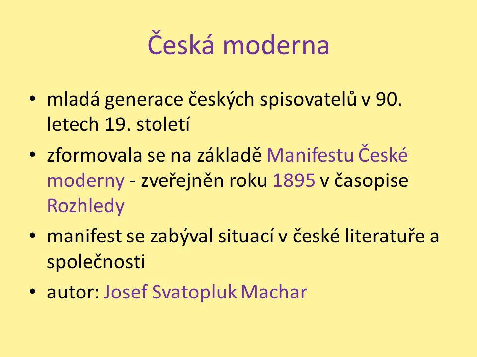 Česká moderna mladá generace českých spisovatelů v 90. letech 19. století.