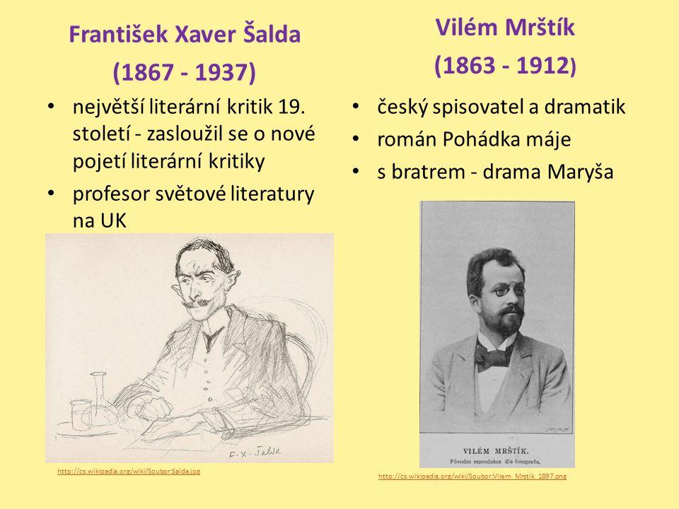 František Xaver Šalda (1867 - 1937) Vilém Mrštík (1863 - 1912)