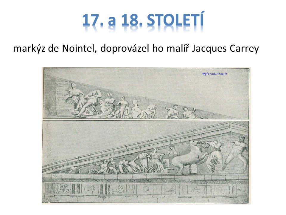 17. a 18. století markýz de Nointel, doprovázel ho malíř Jacques Carrey