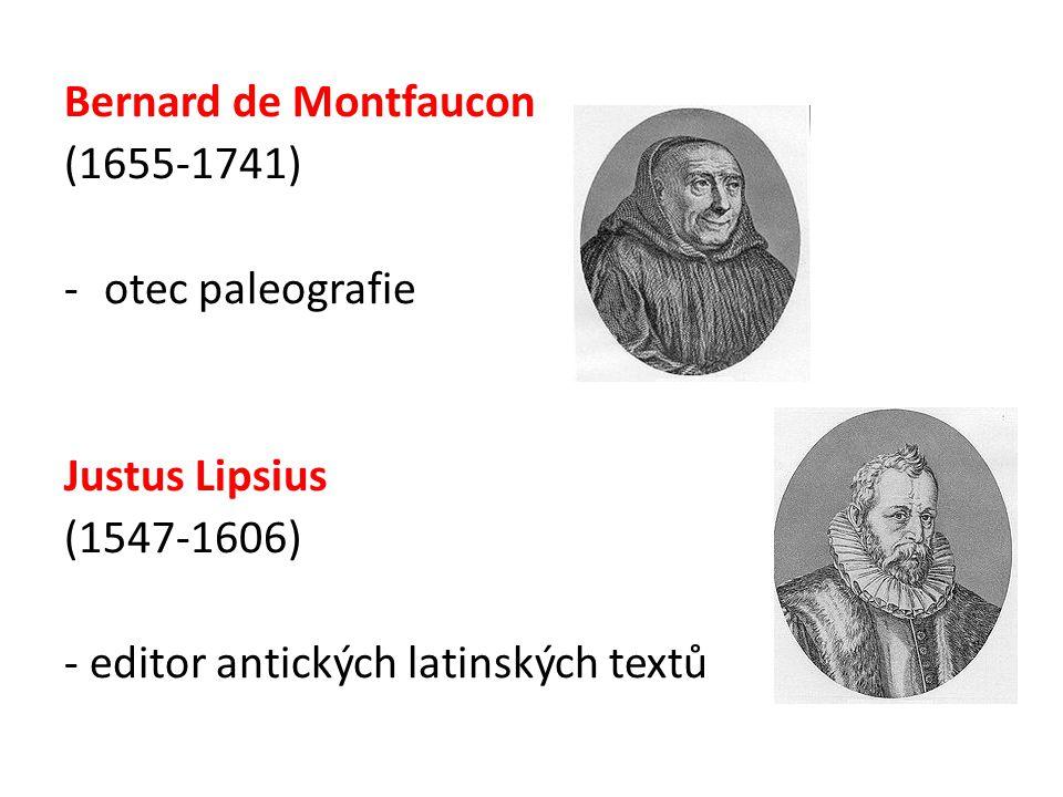 Bernard de Montfaucon (1655-1741) otec paleografie.