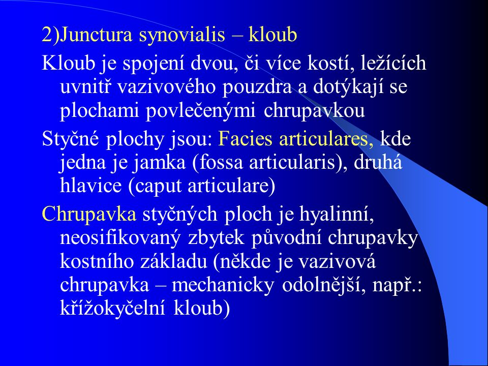 2)Junctura synovialis – kloub
