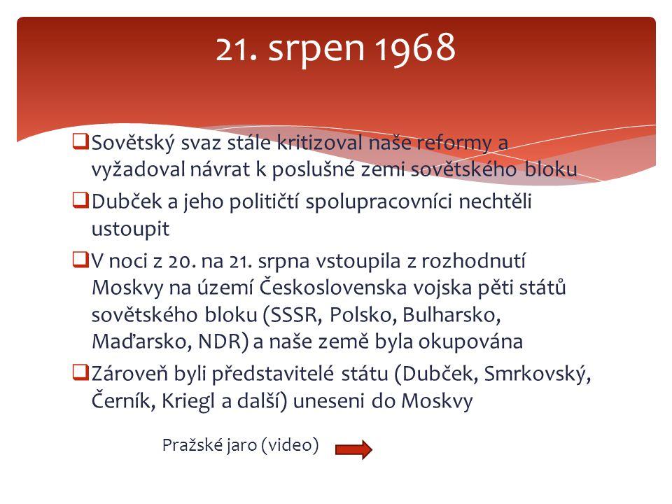 21. srpen 1968 Sovětský svaz stále kritizoval naše reformy a vyžadoval návrat k poslušné zemi sovětského bloku.