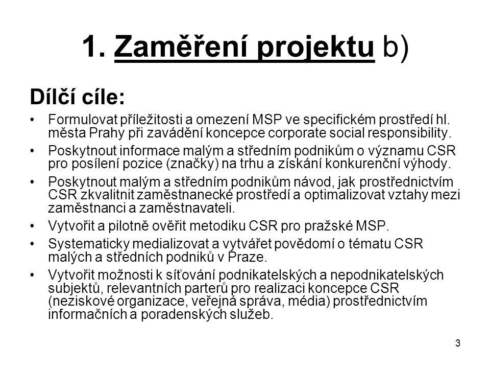 1. Zaměření projektu b) Dílčí cíle: