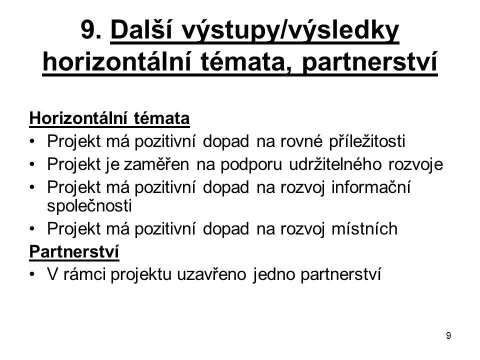 9. Další výstupy/výsledky horizontální témata, partnerství