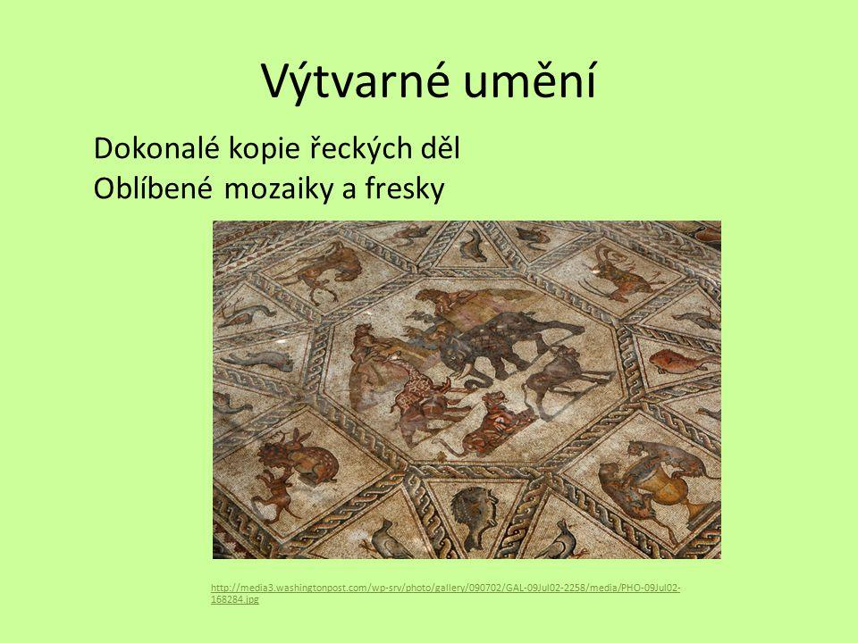 Výtvarné umění Dokonalé kopie řeckých děl Oblíbené mozaiky a fresky
