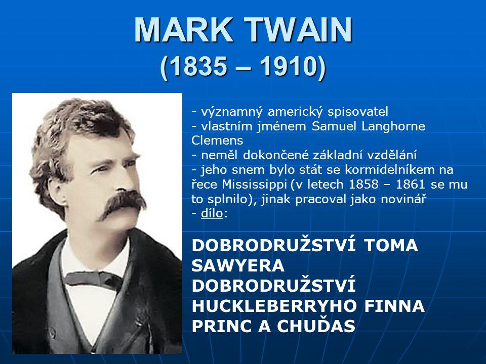 MARK TWAIN (1835 – 1910) DOBRODRUŽSTVÍ TOMA SAWYERA