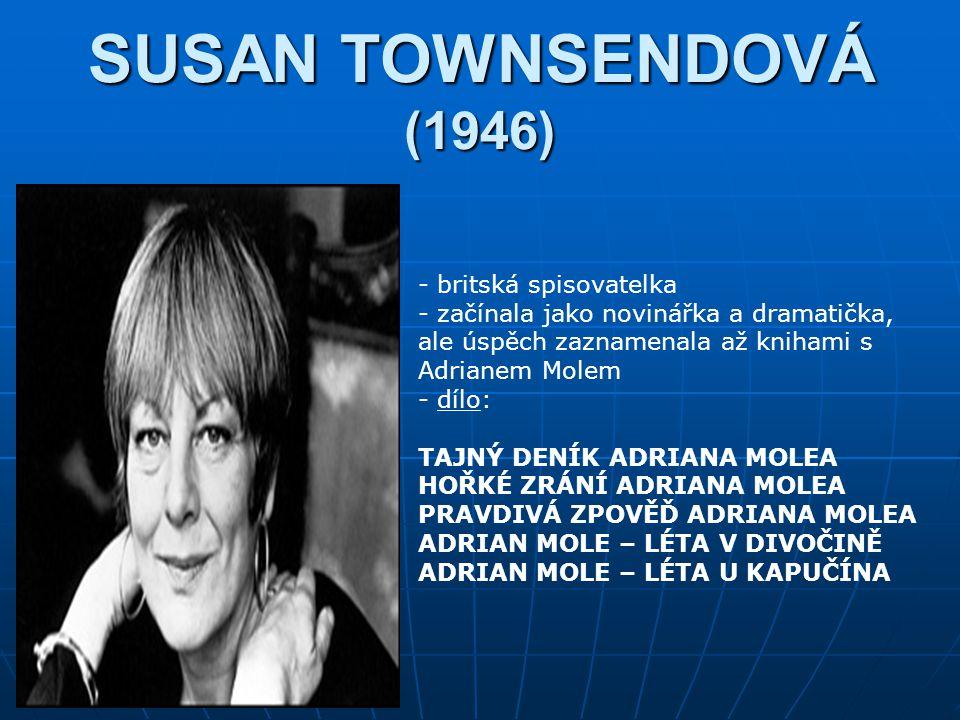 SUSAN TOWNSENDOVÁ (1946) britská spisovatelka
