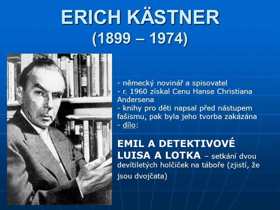 ERICH KÄSTNER (1899 – 1974) EMIL A DETEKTIVOVÉ
