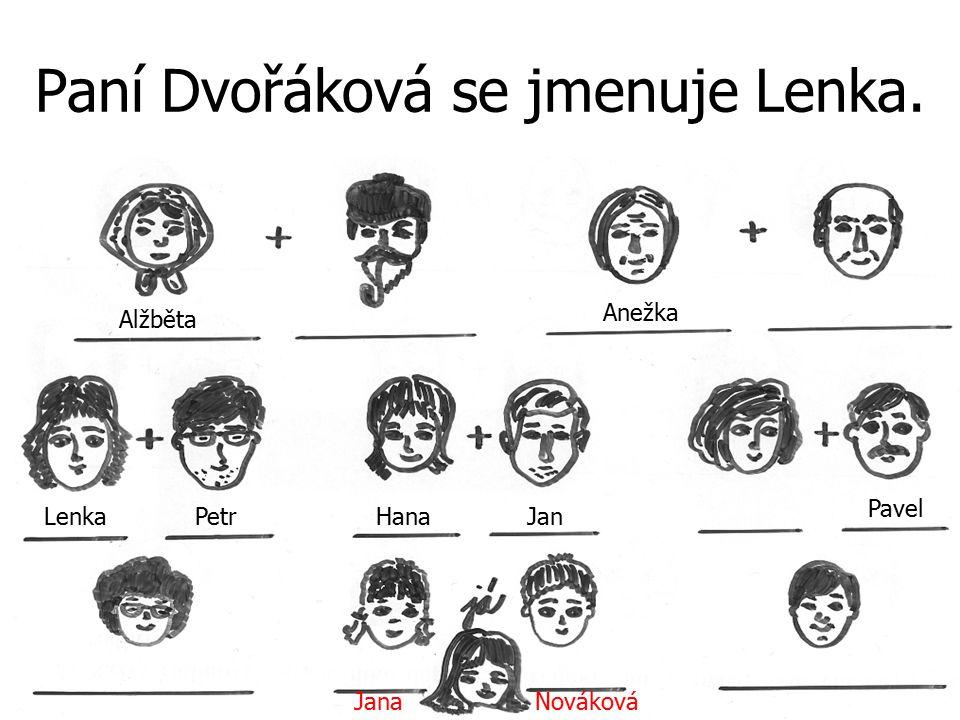 Paní Dvořáková se jmenuje Lenka.