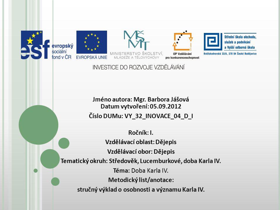 Jméno autora: Mgr. Barbora Jášová Datum vytvoření: 05.09.2012