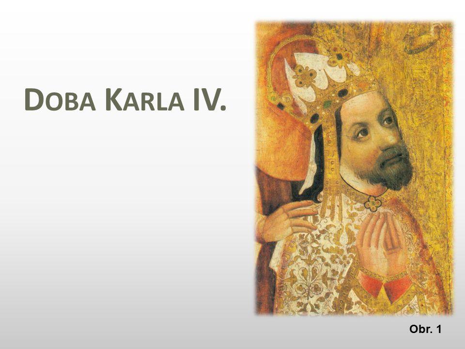 Doba Karla IV. Obr. 1