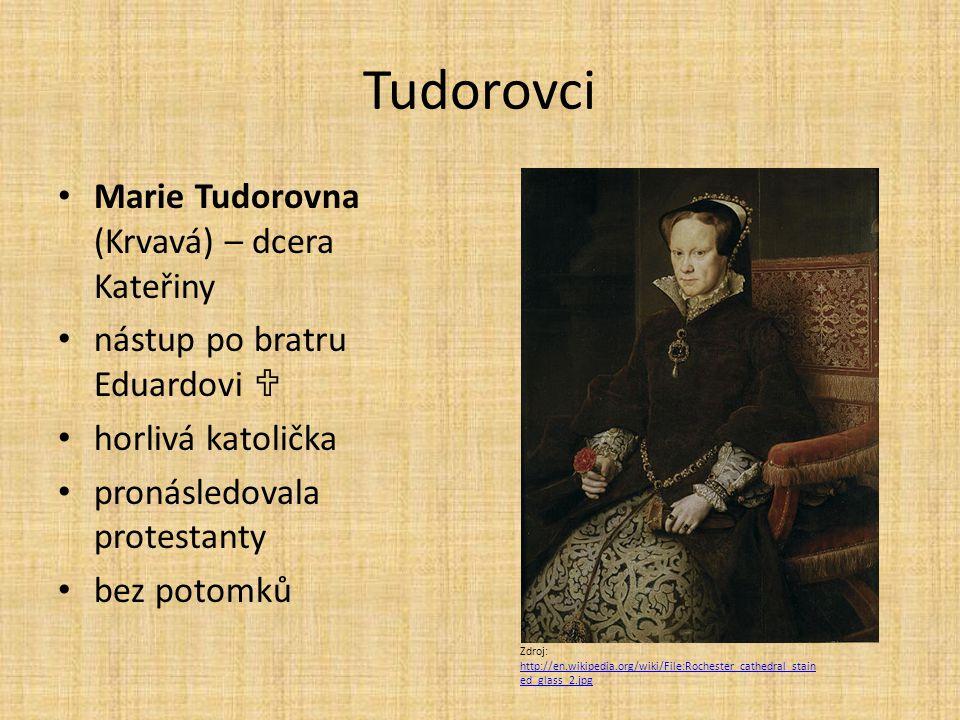 Tudorovci Marie Tudorovna (Krvavá) – dcera Kateřiny