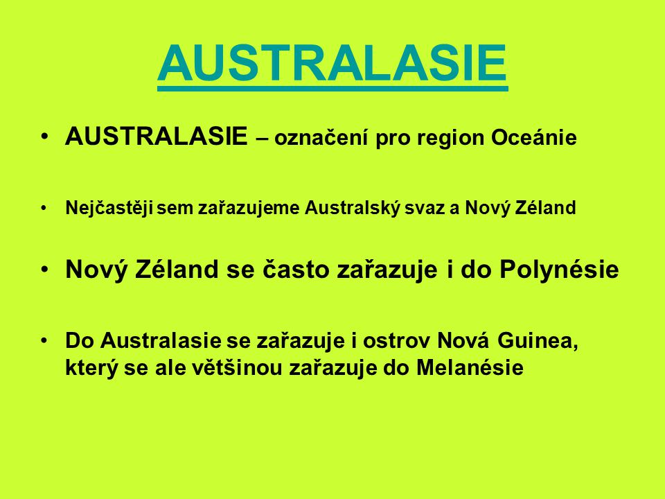 AUSTRALASIE AUSTRALASIE – označení pro region Oceánie