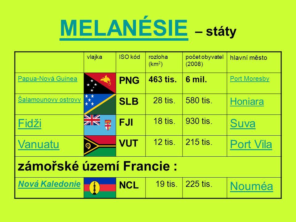 MELANÉSIE – státy zámořské území Francie : Fidži Suva Vanuatu