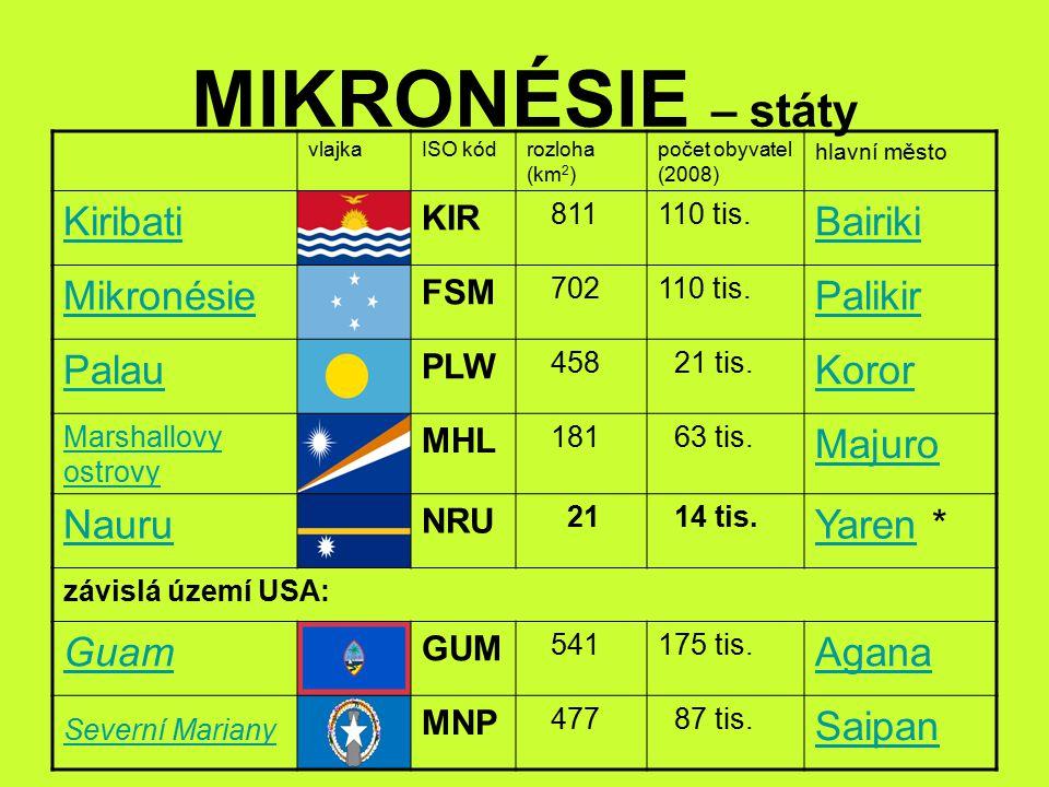 MIKRONÉSIE – státy Kiribati Bairiki Mikronésie Palikir Palau Koror