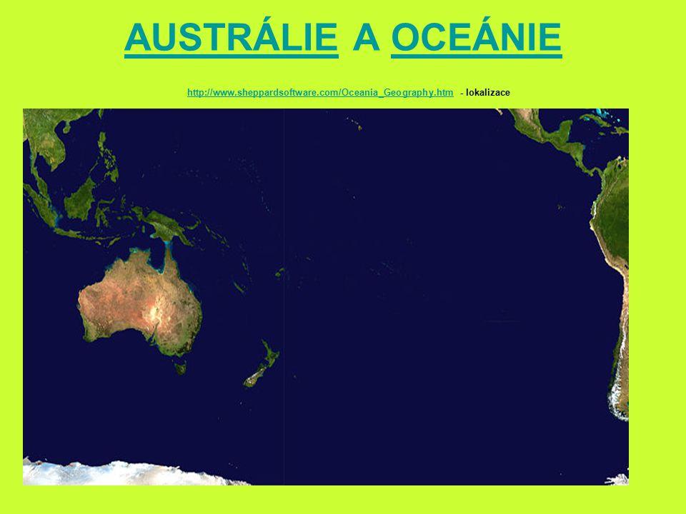 AUSTRÁLIE A OCEÁNIE http://www.sheppardsoftware.com/Oceania_Geography.htm - lokalizace