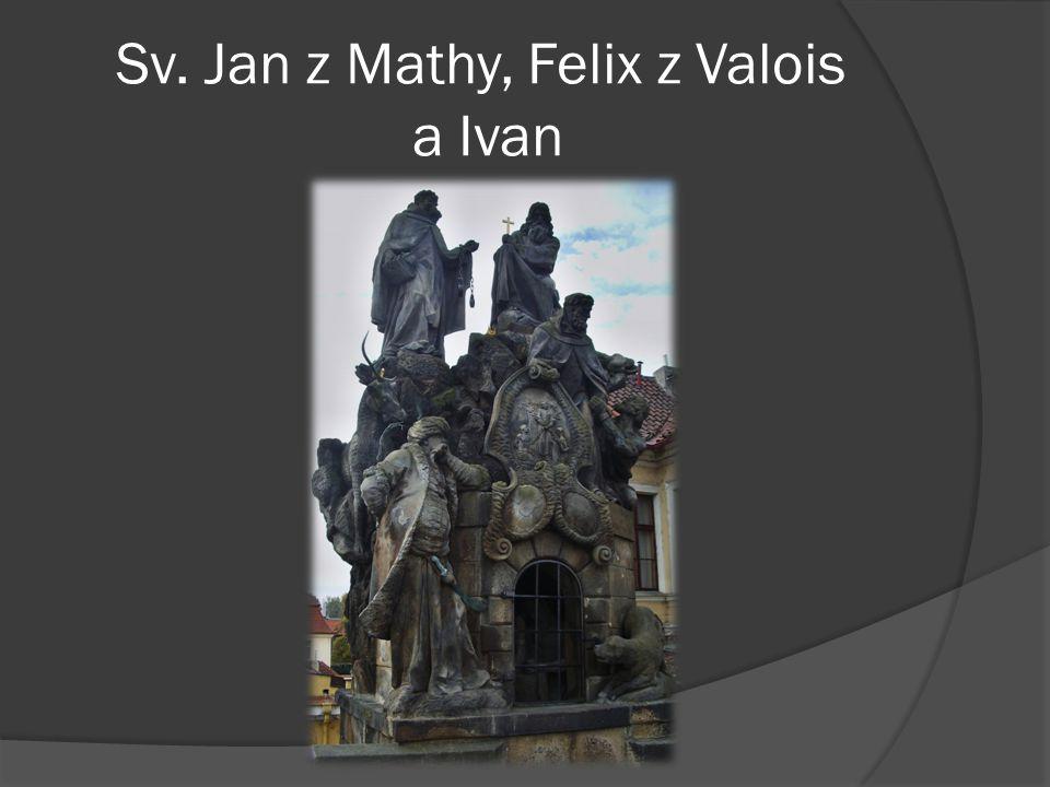Sv. Jan z Mathy, Felix z Valois a Ivan