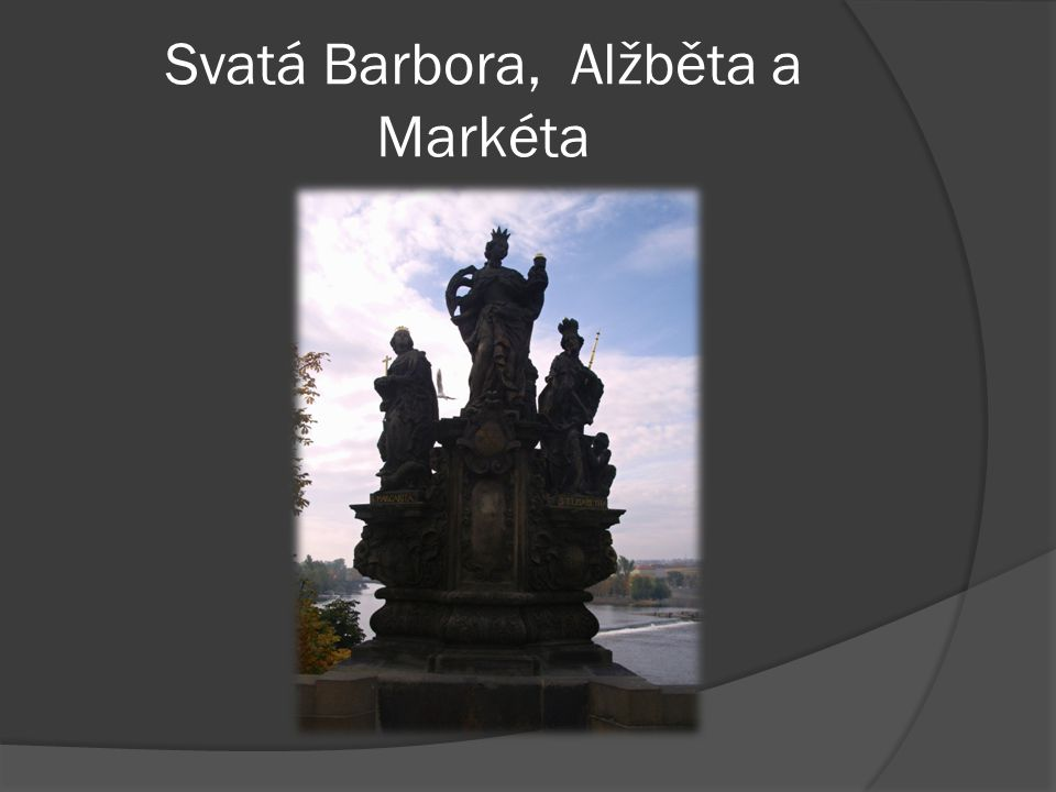 Svatá Barbora, Alžběta a Markéta