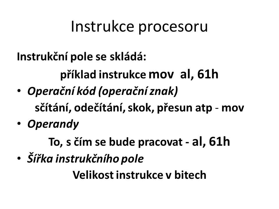 Instrukce procesoru Instrukční pole se skládá: