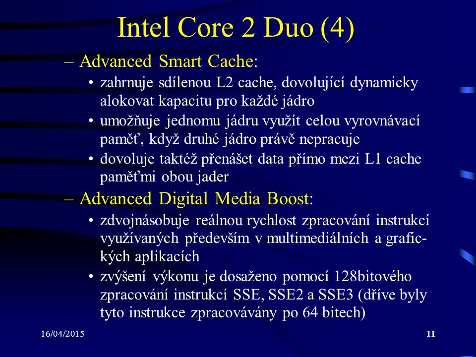 Intel Core 2 Duo (4) Advanced Smart Cache: