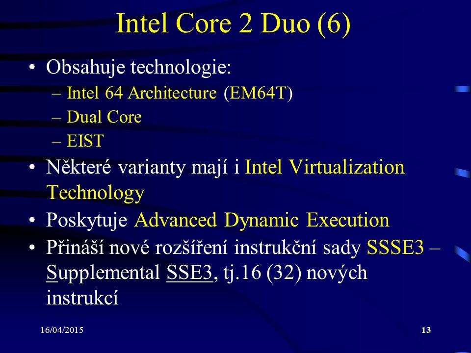 Intel Core 2 Duo (6) Obsahuje technologie: