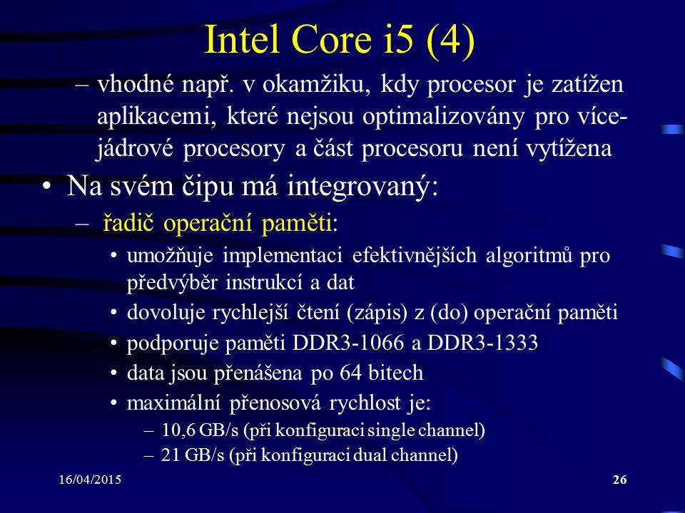 Intel Core i5 (4) Na svém čipu má integrovaný: