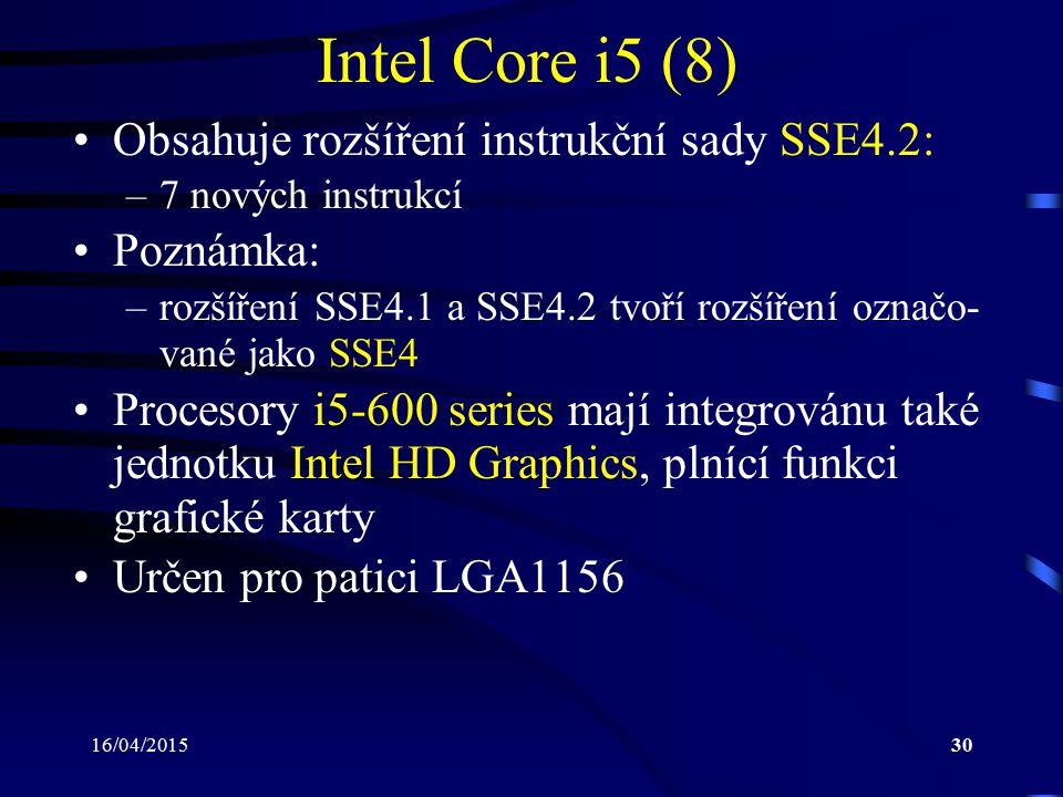 Intel Core i5 (8) Obsahuje rozšíření instrukční sady SSE4.2: Poznámka:
