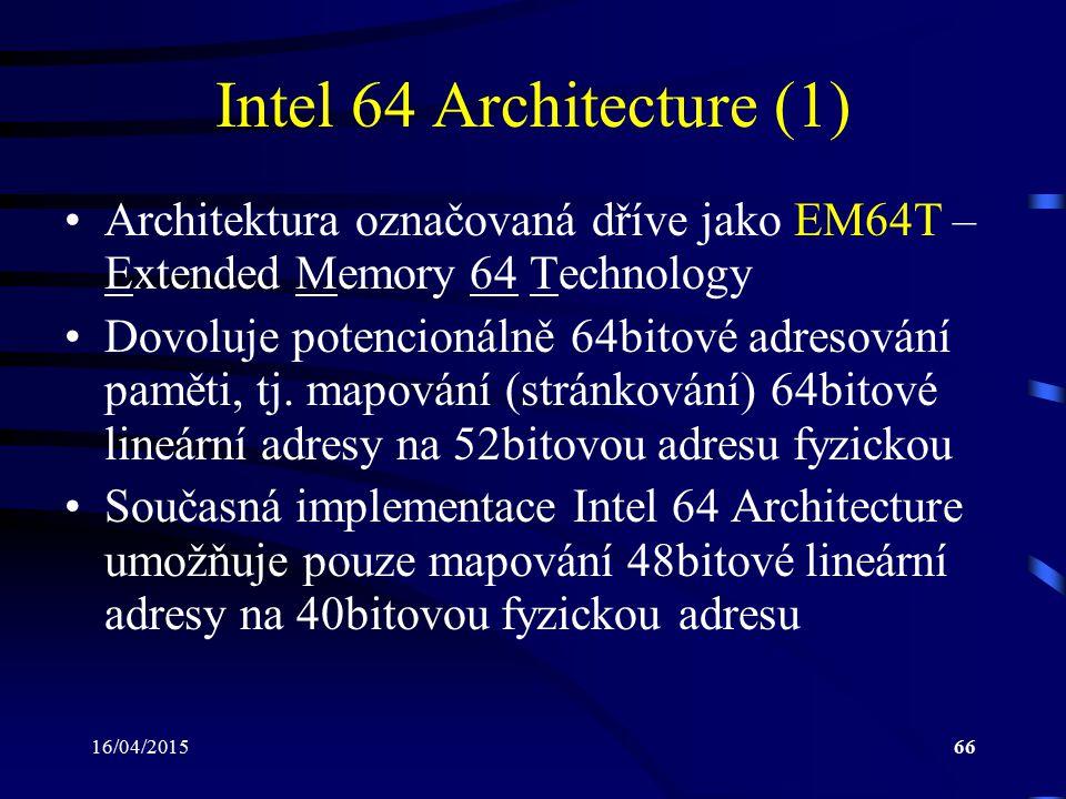 Intel 64 Architecture (1) Architektura označovaná dříve jako EM64T – Extended Memory 64 Technology.