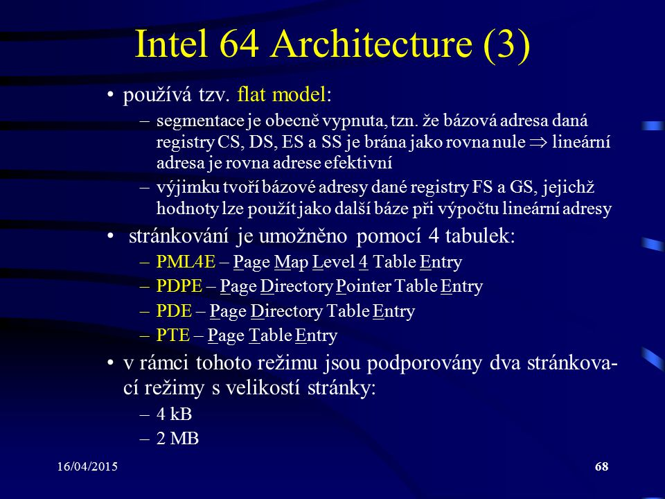 Intel 64 Architecture (3) používá tzv. flat model: