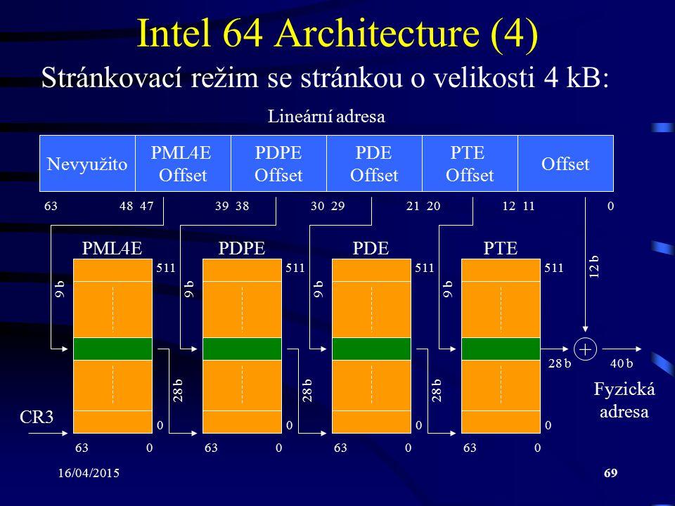 Intel 64 Architecture (4) Stránkovací režim se stránkou o velikosti 4 kB: Lineární adresa. Nevyužito.