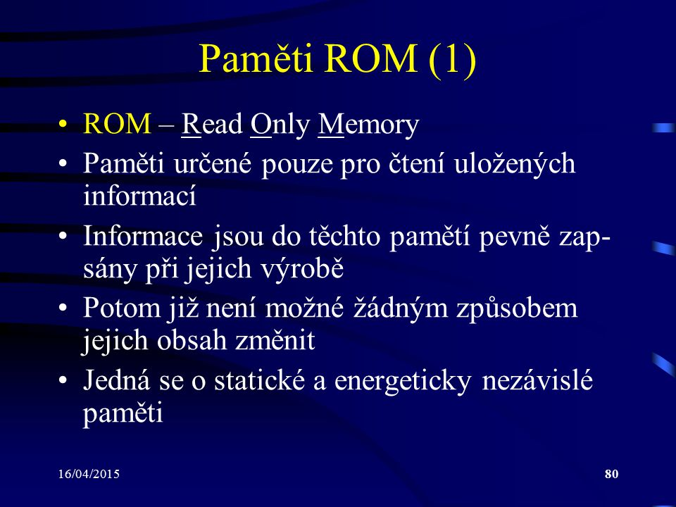 Paměti ROM (1) ROM – Read Only Memory