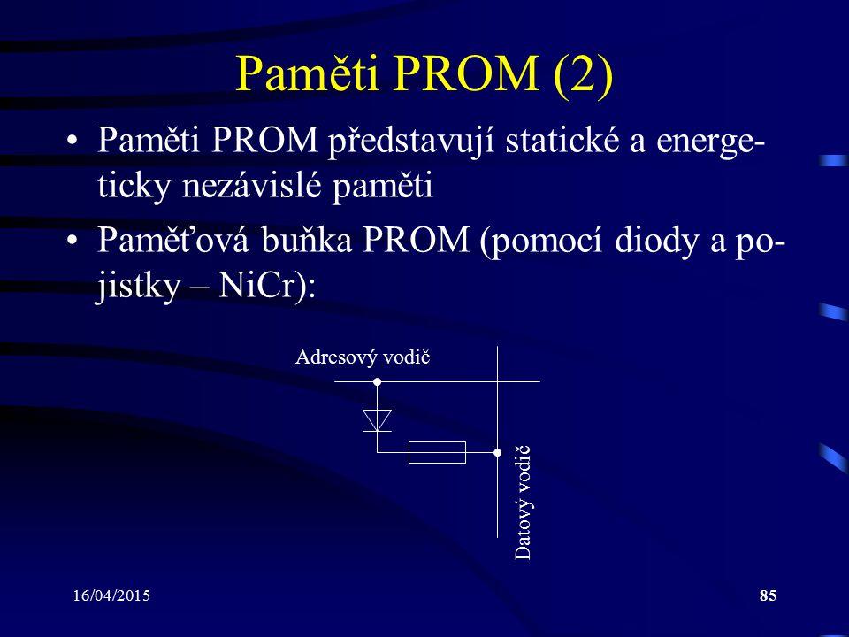 Paměti PROM (2) Paměti PROM představují statické a energe-ticky nezávislé paměti. Paměťová buňka PROM (pomocí diody a po-jistky – NiCr):