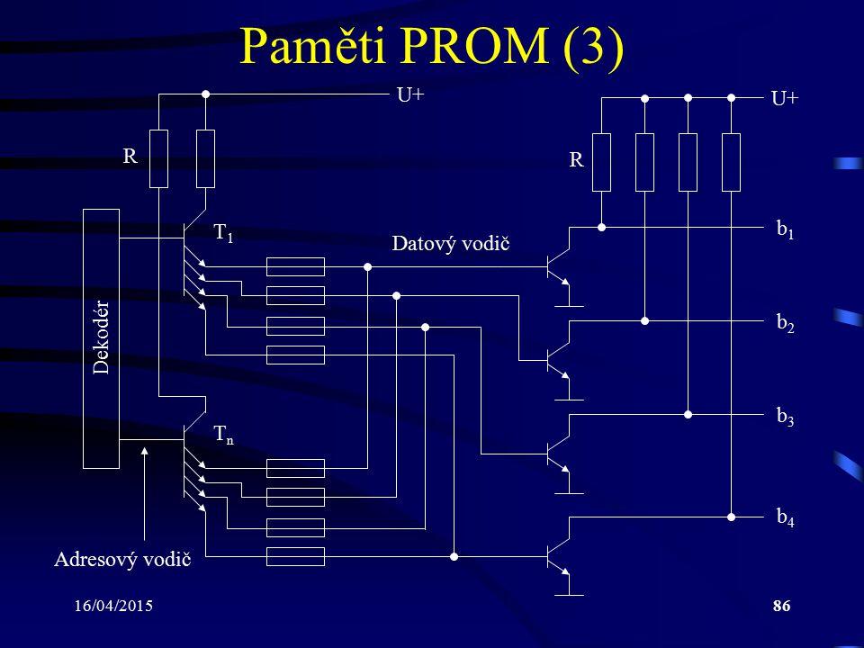 Paměti PROM (3) U+ U+ R R T1 b1 Datový vodič b2 Dekodér b3 Tn b4