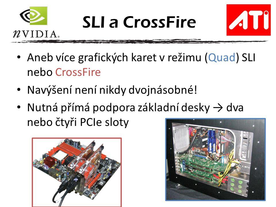 SLI a CrossFire Aneb více grafických karet v režimu (Quad) SLI nebo CrossFire. Navýšení není nikdy dvojnásobné!