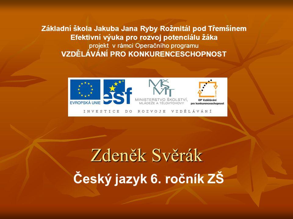 Zdeněk Svěrák Český jazyk 6. ročník ZŠ