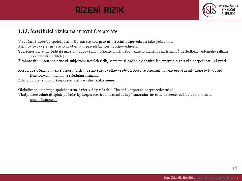 ŘÍZENÍ RIZIK 1.13. Specifická rizika na úrovni Corporate 11.