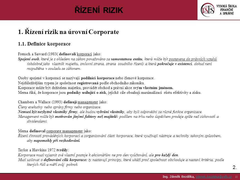 ŘÍZENÍ RIZIK 1. Řízení rizik na úrovní Corporate
